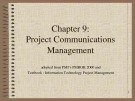 Lecture Information technology project management - Chapter 9: Project communications management