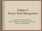 Lecture Information technology project management - Chapter 5: Project time management
