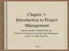 Lecture Information technology project management - Chapter 1: Introduction to project management