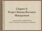 Lecture Information technology project management - Chapter 8: Project human resource management