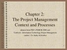 Lecture Information technology project management - Chapter 2: The project management context and processes