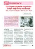 Xếp hạng tín dụng khách hàng cá nhân tại ngân hàng thương mại Việt Nam - Thực trạng và những hạn chế cần hoàn thiện