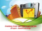 Bài báo cáo: Phương pháp dạy học theo dự án (Project based learning)