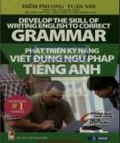 Ebook Phát triển kỹ năng viết đúng ngữ pháp tiếng Anh: Phần 1