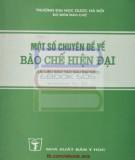 Ebook Một số chuyên đề về bào chế hiện đại (tài liệu đào tạo sau đại học): Phần 1