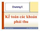 Bài giảng Chương 5: Kế toán các khoản phải thu - Phạm Tú Anh