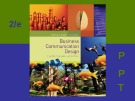 Lecture Business communication design (2/e): Chapter 1 - Pamela A. Angell