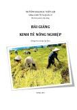 Bài giảng Kinh tế nông nghiệp (Dùng cho các lớp cao học) - ĐH Thủy lợi