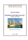 Tập bài giảng Phương pháp định giá xây dựng - PGS.TS. Nguyễn bá Uẩn