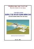 Tập bài giảng Quản lý dự án xây dựng nâng cao - PGS.TS Nguyễn Bá Uân