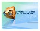 Bài giảng Chính sách thương mại quốc tế: Chương 7 - Mai Thị Phượng