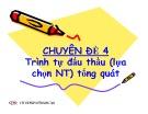 Bài giảng Chuyên đề 4: Trình tự đấu thầu (lựa chọn NT) tổng quát