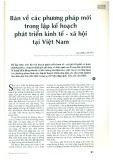 Bàn về phương pháp mới trong lập kế hoạch phát triển kinh tế - xã hội Việt Nam