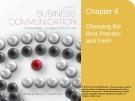 Lecture Lesikar's business communication: Connecting in a digital world (13/e): Chapter 6 - Kathryn Rentz, Paula Lentz