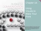 Lecture Lesikar's business communication: Connecting in a digital world (13/e): Chapter 14 - Kathryn Rentz, Paula Lentz