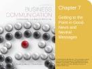 Lecture Lesikar's business communication: Connecting in a digital world (13/e): Chapter 7 - Kathryn Rentz, Paula Lentz