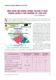Ứng dụng hệ thống thông tin địa lý (GIS) trong quản lý môi trường TP. Cần Thơ