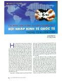 Chủ động tăng cường và nâng cao hiệu quả hội nhập kinh tế quốc tế trong tình hình mới
