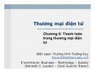 Bài giảng Thương mại điện tử: Chương 6 - Thanh toán trong thương mại điện tử (Trương Vĩnh Trường Duy)