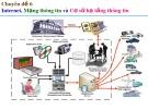 Bài giảng Nhập môn hệ thống thông tin - Bài 6 (tt): Internet, mạng thông tin và cơ sở hạ tầng thông tin