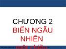 Bài giảng Xác suất thống kê: Chương 2 – Nguyễn Văn Tiến