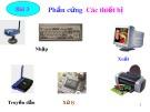 Bài giảng Nhập môn hệ thống thông tin - Bài 3: Phần cứng các thiết bị