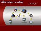Bài giảng Nhập môn hệ thống thông tin - Bài 6: Viễn thông và mạng
