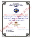 Khóa luận tốt nghiệp Quản trị kinh doanh: Đánh giá sự hài lòng về công việc của nhân viên tại Khách sạn Hoàng Cung (Imperial Hotel) – Huế