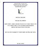 Đề tài tốt nghiệp cử nhân Điều dưỡng hệ VHVL: Kiến thức, thực hành về quản lý chất thải y tế của nhân viên y tế tại khoa khám bệnh bệnh viện Bạch Mai năm 2013