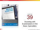 Lecture Medical assisting: Administrative and clinical procedures with anatomy and physiology (4/e) – Chapter 39
