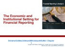 Lecture Financial reporting and analysis (6/e) - Chapter 1: The economic and institutional setting for financial reporting