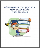 Tổng hợp đề thi học kì 1 môn Toán lớp 9  năm 2015-2016