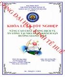 Khóa luận tốt nghiệp Quản trị kinh doanh: Nâng cao chất lượng dịch vụ ăn uống tại nhà hàng khách sạn Hương Giang - Huế