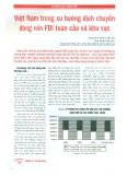 Việt Nam trong xu hướng dịch chuyển dòng vốn FDI toàn cầu và khu vực