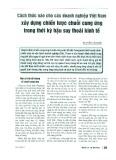 Cách thức nào cho các doanh nghiệp Việt Nam xây dựng chiến lược chuỗi cung ứng trong thời kỳ hậu suy thoái kinh tế
