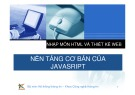 Bài giảng Nhập môn HTML và thiết kế Web: Bài 10 - Nền tảng cơ bản của JavaSript