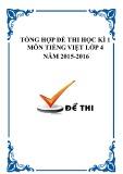 Tổng hợp đề thi học kì 1 môn Tiếng Việt lớp 4 năm 2015-2016