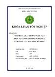 Khóa luận tốt nghiệp: Đánh giá chất lượng nước mặt phục vụ sản xuất nông nghiệp tại xã Hoàng Tây, Kim Bảng, Hà Nam