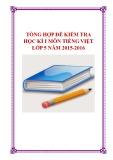Tổng hợp đề kiểm tra học kì 1 môn Tiếng Việt lớp 5 năm 2015-2016