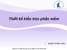 Bài giảng Thiết kế kiến trúc phần mềm - Nguyễn Thị Minh Tuyền