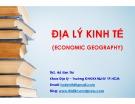 Bài giảng Địa lý kinh tế: Chương 1 - Các khái niệm cơ bản