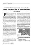 Xây dựng khả năng thích ứng với biến đổi khí hậu: Bài học từ quy hoạch tổng thể thành phố Đà Nẵng