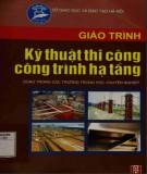 Giáo trình Kỹ thuật thi công công trình hạ tầng: Phần 2