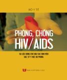 Ebook Phòng, chống HIV/AIDS (Tài liệu dùng cho đào tạo sinh viên hệ bác sỹ y học dự phòng): Phần 1