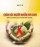 chăm sóc người nhiễm hiv/aids (dùng cho đào tạo cử nhân điều dưỡng): phần 1