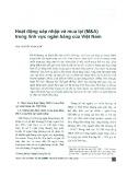 Hoạt động sát nhập và mua lại (M&A) trong lĩnh vực ngân hàng của Việt Nam
