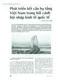 Phát triển kết cấu hạ tầng Việt Nam trong bối cảnh hội nhập kinh tế quốc tế