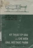 Ebook Kỹ thuật ép dầu và chế biến dầu, mỡ thực phẩm - Nguyễn Quang Lộc, Lê Văn Thạch, Nguyễn Nam Vinh