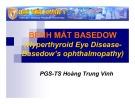 Bài giảng Bệnh mắt Basedow (Hyperthyroid Eye Disease- Basedow's ophthalmopathy)