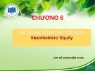 Bài giảng Kế toán tài chính I: Chương 6 - ĐH Kinh tế TP.HCM